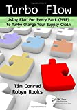 img - for Turbo Flow: Using Plan for Every Part (PFEP) to Turbo Charge Your Supply Chain book / textbook / text book
