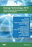 img - for Energy Technology 2015: Carbon Dioxide Management and Other Technologies book / textbook / text book
