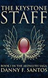 The Keystone Staff (The Aeonlith Saga Book 1)