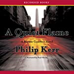 A Quiet Flame (       UNABRIDGED) by Philip Kerr Narrated by Paul Hecht