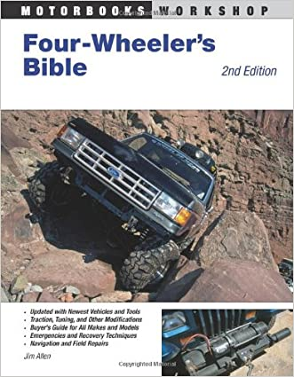 Four-Wheeler's Bible: 2nd Edition (Motorbooks Workshop)