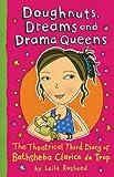 Doughnuts, Dreams and Drama Queens: Fantastic Diary of Bathsheba Clarice De Trop
