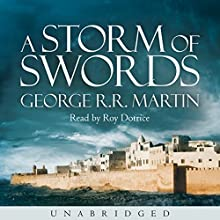 A Storm of Swords: Book 3 of A Song of Ice and Fire Audiobook by George R. R. Martin Narrated by Roy Dotrice