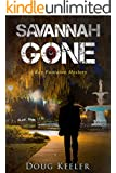SAVANNAH GONE: A Ray Fontaine Mystery (A Ray Fontaine Mystery Thriller & Suspense Series Book 1)