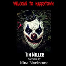 Welcome to Happytown: April Almighty, Volume 2 (       UNABRIDGED) by Tim Miller Narrated by Nina Blackstone
