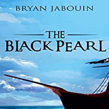 The Black Pearl | Livre audio Auteur(s) : Bryan Jabouin Narrateur(s) : Sean Francis