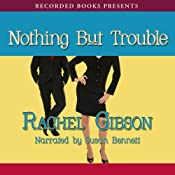 Nothing but Trouble | [Rachel Gibson]