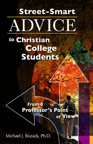 Street-Smart Advice to Christian College Students: From a Professor