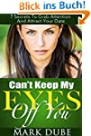 Can't Keep My Eyes Off You: 7 Secrets...