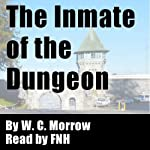 The Inmate of the Dungeon | C. W. Morrow