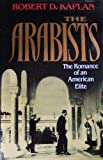 The Arabists: The Romance of an American Elite (002916785X) by Robert D. Kaplan