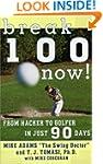 Break 100 Now: From Hacker to Golfer...