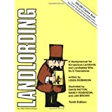 Landlording: A Handymanual for Scrupulous Landlords and Landladies Who Do It Themselves ~ Leigh Robinson