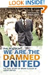 We Are the Damned United: The Real St...
