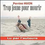 Trop jeune pour mourir | Perrine Huon