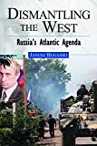 img - for Dismantling the West: Russia's Atlantic Agenda book / textbook / text book