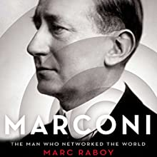 Marconi: The Man Who Networked the World Audiobook by Marc Raboy Narrated by Allan Robertson