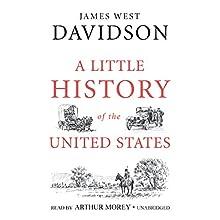 A Little History of the United States | Livre audio Auteur(s) : James West Davidson Narrateur(s) : Arthur Morey