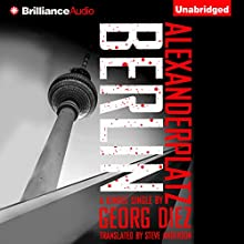 Alexanderplatz, Berlin (       UNABRIDGED) by Georg Diez, Steve Anderson (translator) Narrated by Christopher Lane