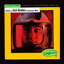 Bill Dana as Jose Jimenez: Greatest Bits (       UNABRIDGED) by Bill Dana