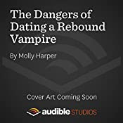 The Dangers of Dating a Rebound Vampire | Molly Harper