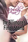 The Billionaire&#39;s Final Stand (Billionaire Bachelors)