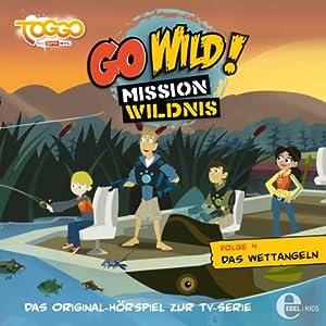 Das Wettangeln (Go Wild - Mission Wildnis 4) Hörspiel