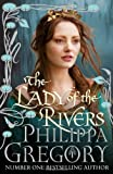 Cover of The Lady of the Rivers by Philippa Gregory 184737459X