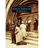 img - for African Americans in ChicagoAFRICAN AMERICANS IN CHICAGO by Thompson, Lowell D. (Author) on Feb-06-2012 Paperback book / textbook / text book