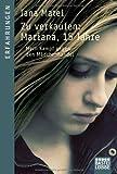 Zu verkaufen: Mariana, 15 Jahre: Mein Kampf gegen den Mädchenhandel (Lübbe Sachbuch)