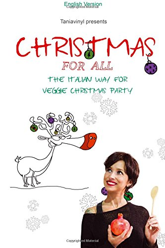 Christmas for all, English Version: The Italian Way fro Veggie Christmas Party