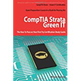 Comptia Strata - Green It Certification Exam Preparation Course in a Book for Passing the Comptia Strata - Green It Exam - The How to Pass on Your Firby William Manning