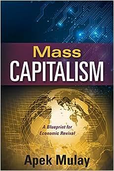 Mass Capitalism: A Blueprint For Economic Revival