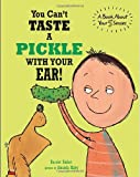 You Cant Taste a Pickle with Your Ear
