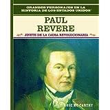 Paul Revere: Jinete de La Guerra de Independencia: Paul Revere: Freedom Ride = Paul Revere (Grandes Personajes...