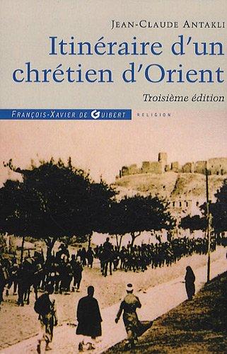 Itinéraire d'un chrétien d'Orient : Il était une fois le Liban