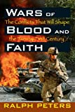 img - for Wars of Blood and Faith: The Conflicts That Will Shape the Twenty-First Century book / textbook / text book