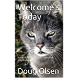 Welcome's Today ~ Doug Olsen