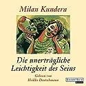 Die unerträgliche Leichtigkeit des Seins Hörbuch von Milan Kundera Gesprochen von: Heikko Deutschmann