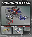 Forbidden Lego: Build the Models The Parents Warned We Against!