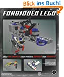 Forbidden LEGO: Build the Models Your...