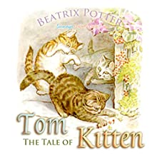 The Tale of Tom Kitten (       UNABRIDGED) by Beatrix Potter Narrated by Josh Verbae