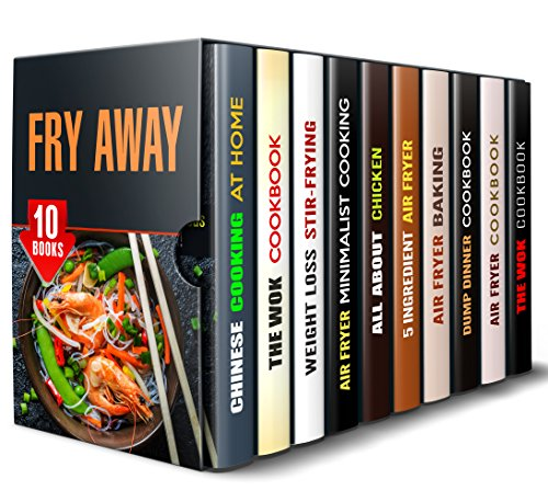 Fry Away Box Set (10 in 1): Over 400 Chinese, Wok, Cast Iron Meals and Air Fryer Recipes for Healthy and Stress-Free Frying (Air Fryer Cookbook) by Tina Zhang, Carmen Haynes, Tina Porter, Valerie Orr, Rachel Blunt, Tamara Norton, Thelma Barnes, Sadie Tucker, Emma Melton, Jessica Meyer
