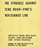 img - for The Struggle Against Teng Hsiao-Ping's Revisionist Line : Articles from Red Flag, Study and Criticism, Zeri I Popullit, Peking Jen-min Jih-Pao book / textbook / text book