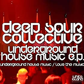 Underground house music original mix deep sour for House music mp3