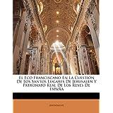 Eco Franciscano En La Cuestin de Los Santos Lugares de Jeruseco Franciscano En La Cuestin de Los Santos Lugares...