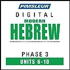 Hebrew Phase 3, Unit 06-10: Learn to Speak and Understand Hebrew with Pimsleur Language Programs Hörbuch von  Pimsleur Gesprochen von:  Pimsleur
