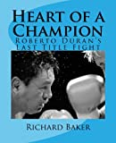 Heart of a Champion: Roberto Duran's Last Title Fight