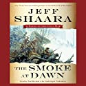 The Smoke at Dawn: A Novel of the Civil War Audiobook by Jeff Shaara Narrated by Paul Michael