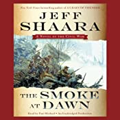 The Smoke at Dawn: A Novel of the Civil War | [Jeff Shaara]